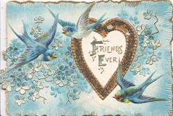 FRIENDS EVER(F & E illuminated) in gilt bordered heart, forget-me-nots & 3 blue-birds-of-happiness