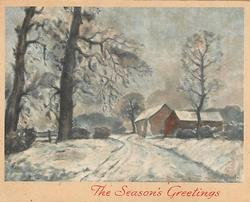 THE SEASON'S GREETINGS snowy rural road with two barns right & two large leafless trees left