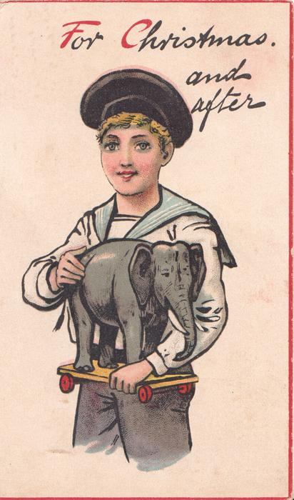 FOR CHRISTMAS AND AFTER boy in sailor suit holds toy elephant on wheels