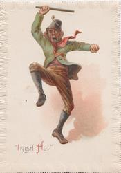 """IRISH HOT"" below caricature of wild Irishman in green jacket waving his stick"