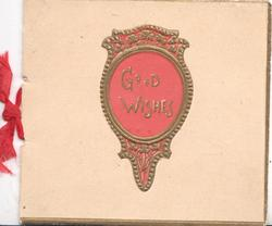GOOD WISHES in gilt on circular pink plaque with gilt edges