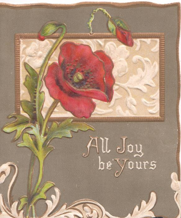 ALL JOY BE YOURS in white, red poppy & buds before gilt edges floral panel, brown background