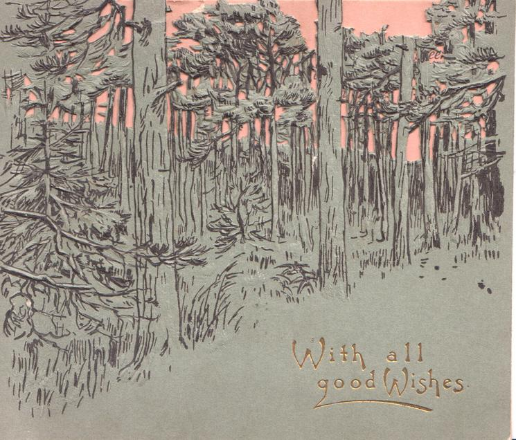 WITH ALL GOOD WISHES in gilt below perforated winter forest scene, grey background