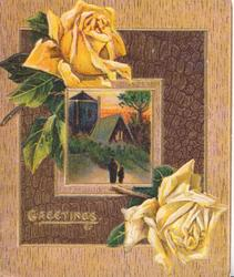 GREETINGS in gilt on brown designed border round gilt framed rural inset, lighted church yellow roses above & below