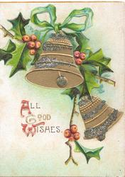ALL GOOD WISHES(A,W illuminated) below 2 bells, berried holly, green bow