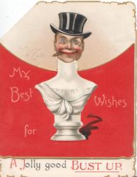 MY BEST WISHES FOR A JOLLY GOOD BUST UP. central headless statue, with man's head, smoking, in top-hat shows from back flap, red & cream background