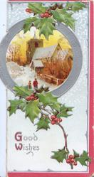 GOOD WISHES(G & W illuminated), silver bordered rural inset, person & child walk up snowy road to church, berried holly around