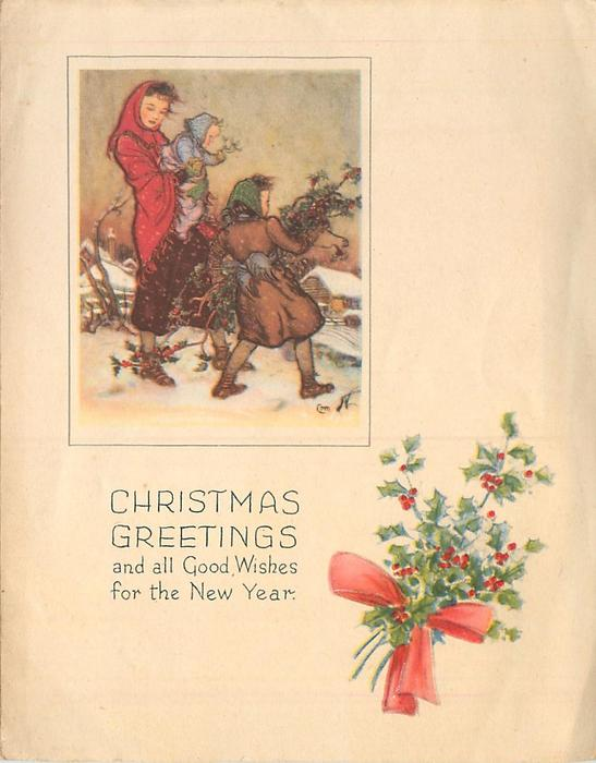 CHRISTMAS GREETINGS inset girl carries holly, mother & baby beside, holly with ribbon lower right