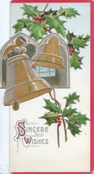 SINCERE WISHES (S & W illuminated) in silver, berried holly above & below inset, of 2 church bells