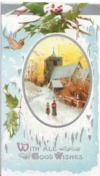 WITH ALL GOOD WISHES (W, G & W illuminated) holly & robin above rural inset, person & child walk up snowy road to church, icy blue background
