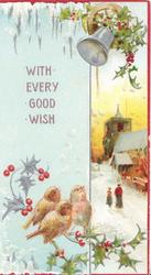 WITH EVERY GOOD WISH 3 robins perch on holly , silver bell & holly above rural inset, person & child walk up snowy road to church, icy blue background