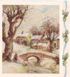 no front title, winter scene, man between tall tree & small bridge, village behind, holly & on panel right