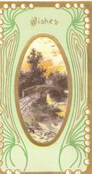WISHES above oval  rural inset, bridge over stream, complex gilt, white, green & yellow design