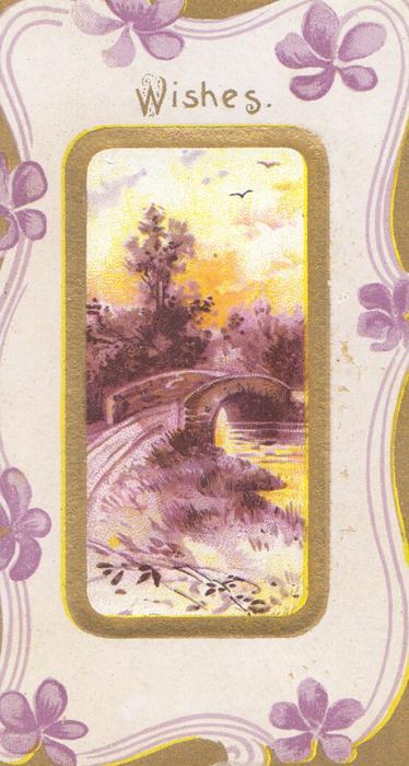 WISHES above oval  rural inset, bridge over stream, complex gilt & purple design