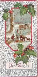 BEST WISHES in silver, berried holly above & below inset 4 men & dog in snowy forest gathering wood, prominent red & silver marginal design