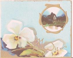 A WISH in gilt, white pansies at bottom of card, inset of house surrounded by gilt