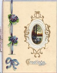 GREETINGS(G illuminated), below small gilt bordered oval watery rural inset blue ribbon & forget-me-nots left, cream background