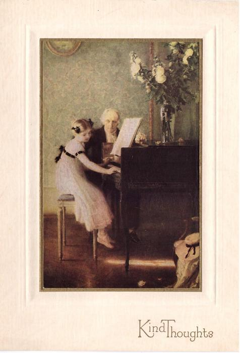 KIND THOUGHTS in gilt, girl sits at piano facing right, piano teacher faces front, flowers on piano