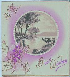 BEST WISHES, gilt stylised flowers surround inset of cows on the river