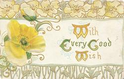 WITH EVERY GOOD WISH(illuminated) right of yellow pansy, floral design above & below
