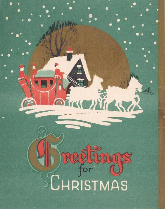GREETINGS FOR CHRISTMAS ('G' illuminated) stagecoach with cottage & gilt circle behind, green background