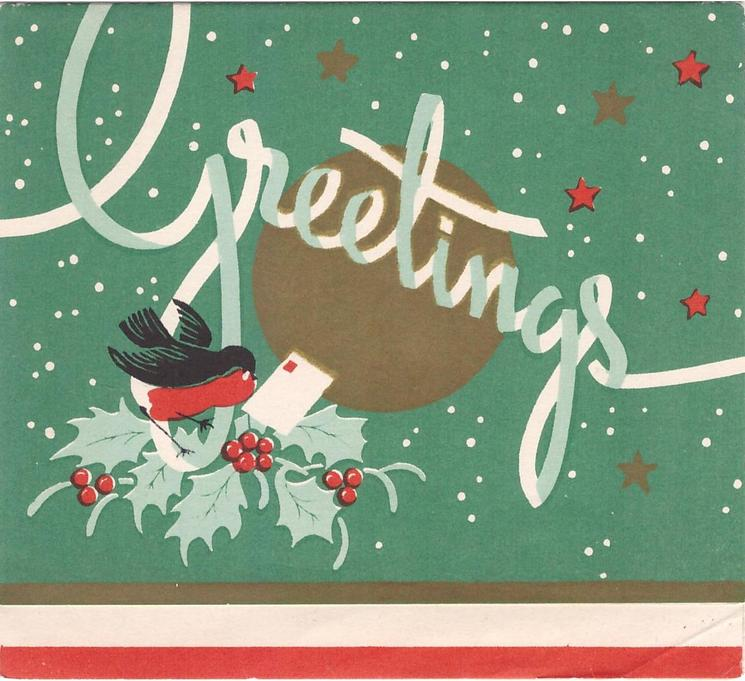 GREETINGS robin perched on holly with letter, gilt circle behind, green background