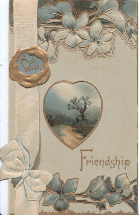 A WISH on seal, FRIENDSHIP below small rural inset, stylised flowers above & below, ptinted yellow ribbon left
