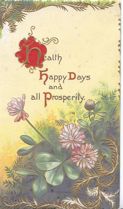 HEALTH HAPPY DAYS AND ALL PROSPERITY.(illuminated) pale purple clover & design front lower left