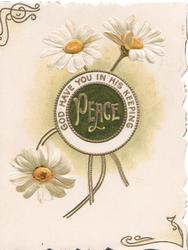 GOD HAVE YOU IN HIS KEEPING in gilt on white circle around PEACE, white daisies with yellow centres