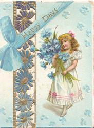HAPPY DAYS in gilt on printed blue ribbon, girl carries exaggerated blue cornflowers, perforated blue floral design