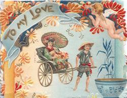 TO MY LOVE in gilt, on pale blue ribbon among stylised flowers above Japanese girl in rickshaw, angel top right