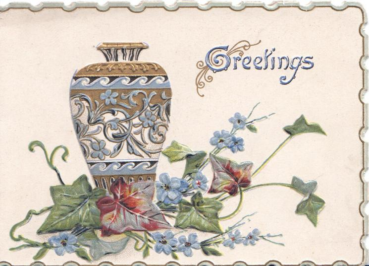 GREETINGS(G illuminated) ornate vase above ivy & forget-me-nots, narrow blue marginal design