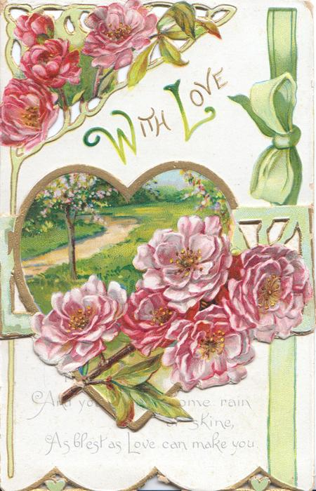 WITH LOVE(W & L illuminated) in gilt above flap with heart shaped garden inset & pink/red roses, more above in perforated corner, green ribbon design