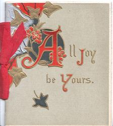 ALL JOY BE YOURS(illuminated letters) ivy flowers & leaves in complex design top left