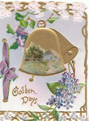 GOLDEN DAYS in gilt below 2 golden bells, one with small rural inset, lilac below, perforated marginal designs