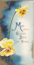 MAY ONLY GOLDEN DAYS BE YOURS (illuminated) on pale blue background, 2 yellow pansies