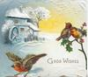 GOOD WISHES in gilt below right, snowy landscape, building left, 3 robins
