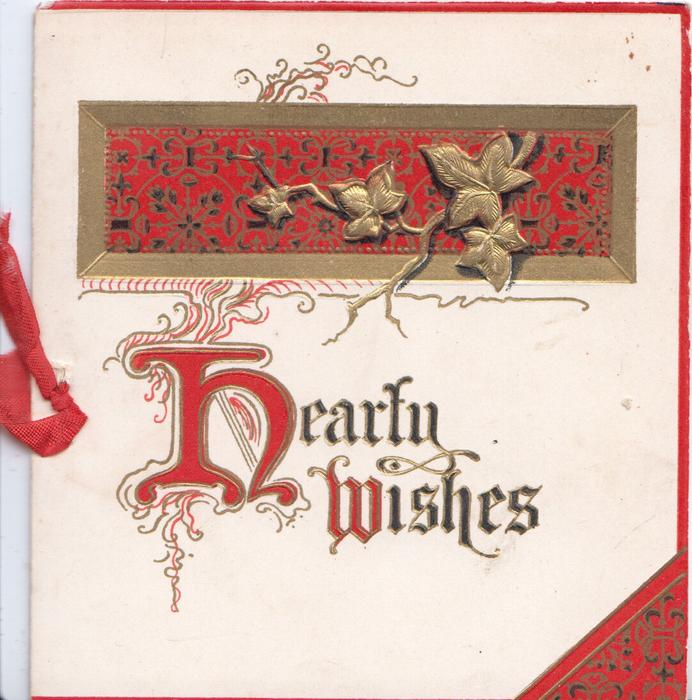 HEARTY WISHES(H & W illuminated) below designed red plaque with stylised ivy, red corner & marginal design