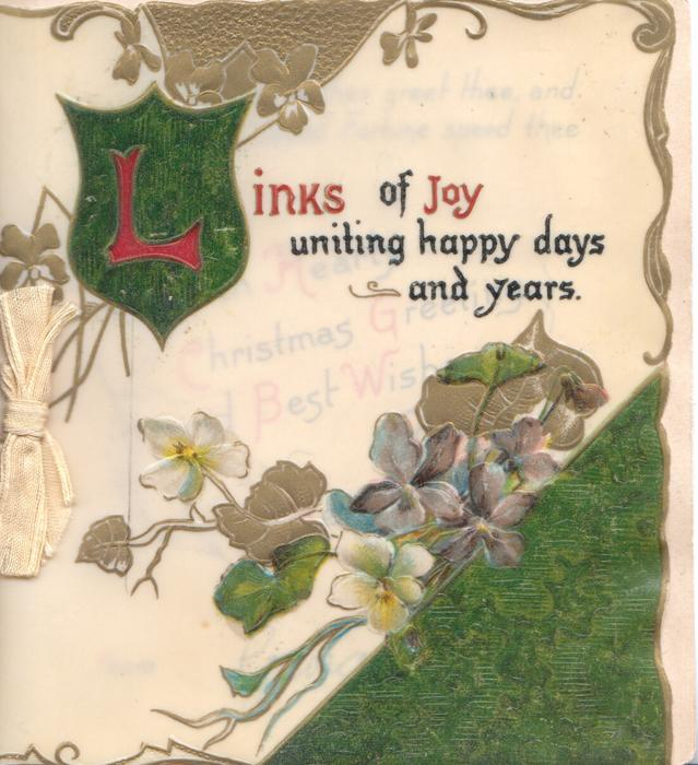 LINKS OF JOY UNITING HAPPY DAYS AND YEARS(illuminated) complex floral & gilt designs above & below