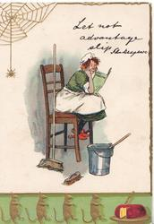 LET NOT ADVANTAGE SLIP  maid sits reading, bucket & brushes around, gilt rats march across green base to cake, spider top left