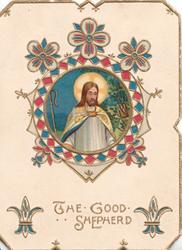 THE GOOD SHEPHERD, ornate gilt & coloured inset, Jesus stands centrally , 3 narrow gilt marginal margins