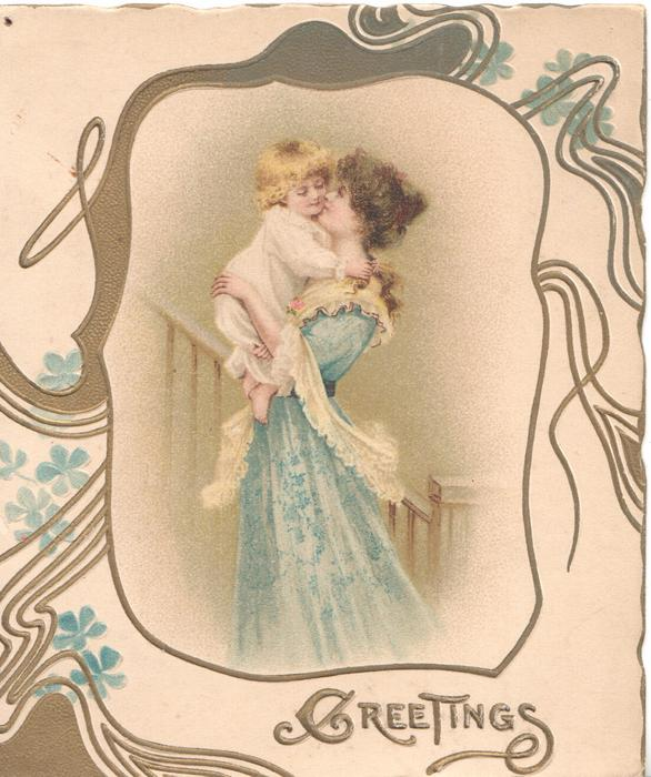 GREETINGS in gilt mother in blue carries child up-stairs, wavy gilt design around