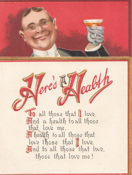 HERE'S A  HEALTH(letters illuminated) in red below man holding up a glass of wine, dark red background at top