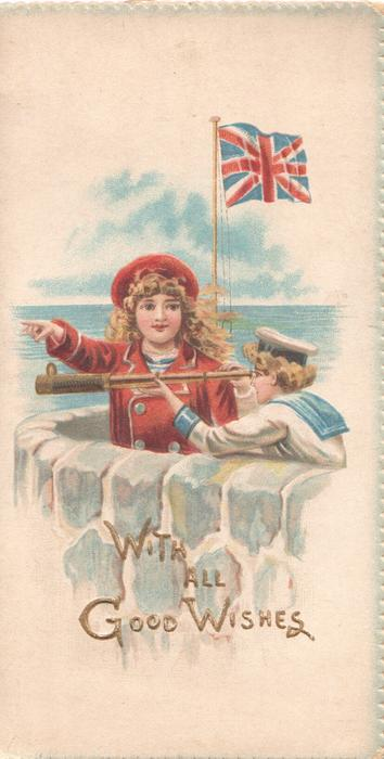 WITH ALL GOOD WISHES in gilt, 2 girls, one in sailors suit uses telescope, girl in red points