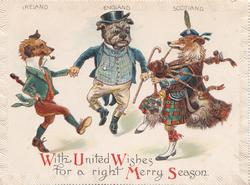 WITH UNITED WISHES FOR A RIGHT MERRY SEASON, IRELAND, ENGLAND, SCOTLAND, 3 dogs dressed as people dance