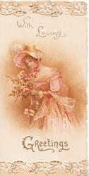 WITH LOVING GREETINGS in gilt, girl in old style dress bends left carrying bunch of pink roses