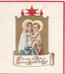 UNTO YOU IS BORN A SAVIOUR CHRIST THE LORD(illuminated), gilt plaque, star above, Mary carries Jesus, 3 pink margins