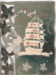 FOR THE NEW CENTURY GOOD FORTUNE (illuminated) on the whte sails of a boat, deep green background