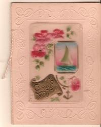 on celluloid front TO GREET YOU on gilt plaque, inset of sailboat and purple flowers above