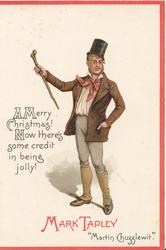 "Dickens characters, MARK TAPLEY  ""MARTIN CHUZZLEWIT"" A MERRY CHRISTMAS! NOW THERE'S SOME CREDIT IN BEING JOLLY!"